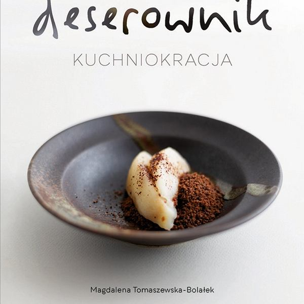 Książka kulinarna 'Deserownik' Magdaleny Tomaszewskiej-Bolałek