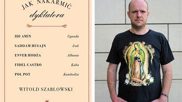 Książka 'Jak nakarmić dyktatora' ukazała się nakładem Wydawnictwa W.A.B. (Fot. Adam Stępień / AG)