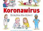 """""""Koronawirus. Książka dla dzieci"""" już w Polsce. Możesz ją pobrać bezpłatnie"""