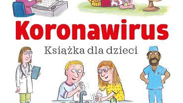 Koronawirus. Książka dla dzieci to e-book dla dzieci, który możesz pobrać bezpłatnie