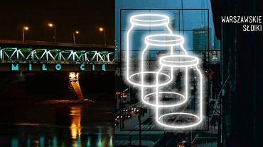 """Po lewej neon """"Miło cię widzieć"""", który zawiśnie na moście Gdańskim w Warszawie. Po prawej neon """"Warszawskie Słoiki"""", który po wykryciu fałszerstw został zdyskwalifikowany"""
