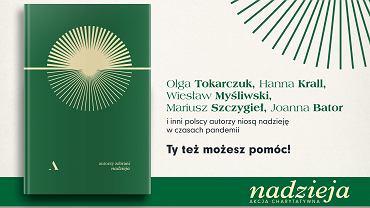 """""""NADZIEJA"""". Polscy pisarze niosą pomoc w czasach pandemii i angażują się w akcję charytatywną"""