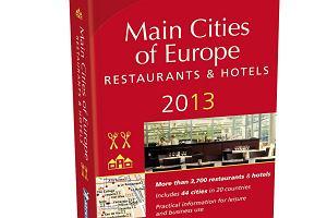 """Najbardziej prestiżowy ranking kulinarny - Czerwony Przewodnik Michelin """"Main Cities of Europe 2013"""""""