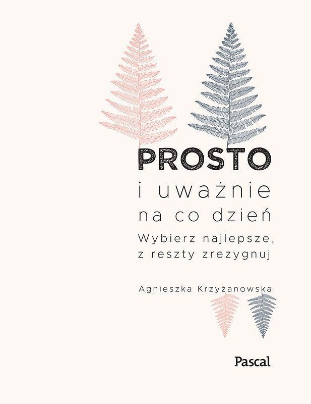Okładka książki 'Prosto i uważnie na co dzień', Agnieszka Krzyżanowska