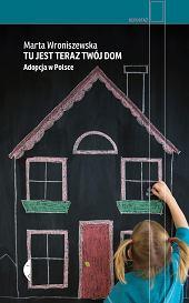 Książka 'Tu jest teraz twój dom' Marty Wroniszewskiej (fot. Materiały prasowe)