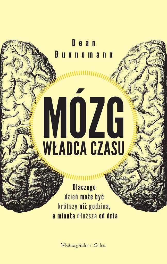 Dean Buonomano 'Mózg. Władca czasu' (okładka książki)
