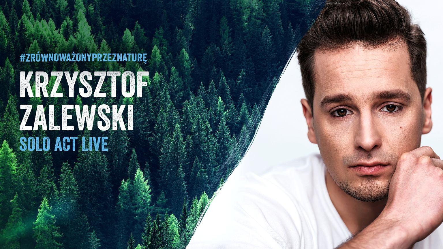 Krzysztof Zalewski zaprasza na koncert #zrównoważonyprzeznaturę. Solo act prosto z Żywieczczyzny