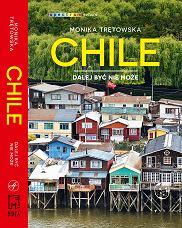 Książka 'Chile. Dalej być nie może' Moniki Trętowskiej (fot. Materiały prasowe)