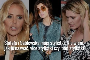 Maja Sablewska, Dorota Wróblewska i Zofia Ślotała