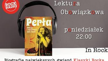 Lektura Obowiązkowa - Perła. Obsesje i namiętności Janis Joplin