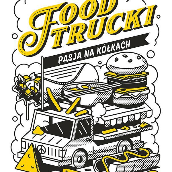 Food trucki, pasja na kółkach, okładka