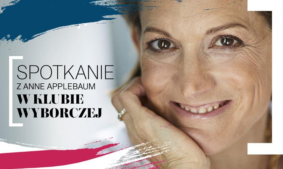 Spotkanie z Anne Applebaum odbędzie się 20 stycznia o godz. 20