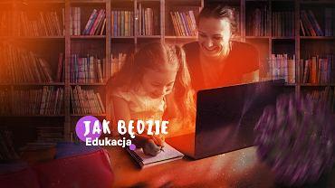 Jak będzie: edukacja