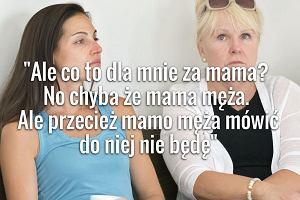 """'Mamo' - zwracacie się tak do teściowej? """"Wszelkie dziwolągi językowe, byle tak nie mówić"""" [Z FORUM]"""