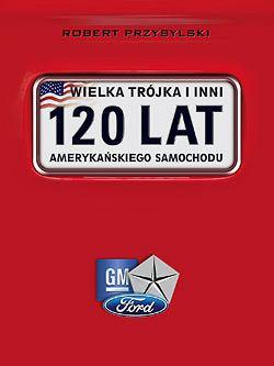 Top 10: najsłynniejsze amerykańskie samochody, samochody, top 10, Wielka Trójka i inni. 120 lat amerykańskiego samochodu