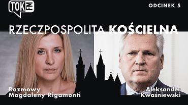 'Rzeczpospolita Kościelna', podcast tokfm.pl; rozmowa z Aleksandrem Kwaśniewskim