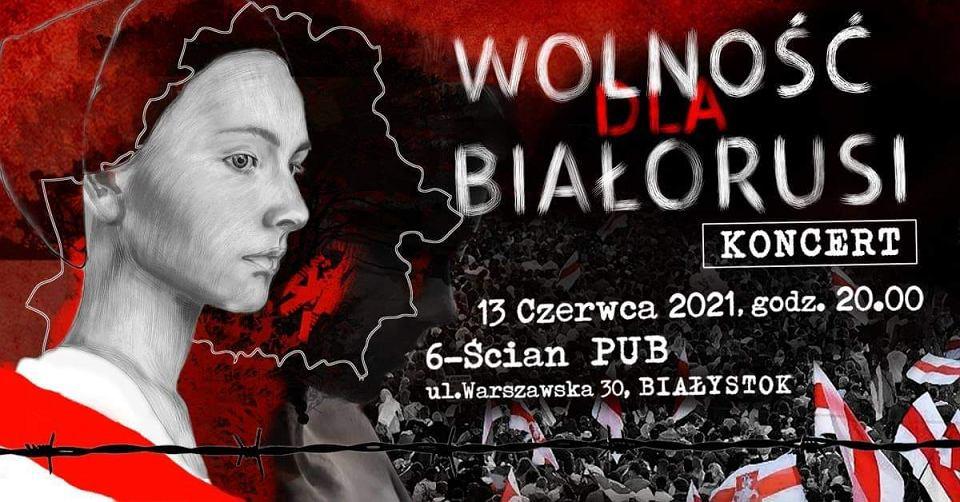 Koncert pod hasłem 'Wolność dla Białorusi' rozpocznie się w niedzielę (13 czerwca) o godz. 20 w białostockim pubie 6-Ścian (ul. Warszawska 30)