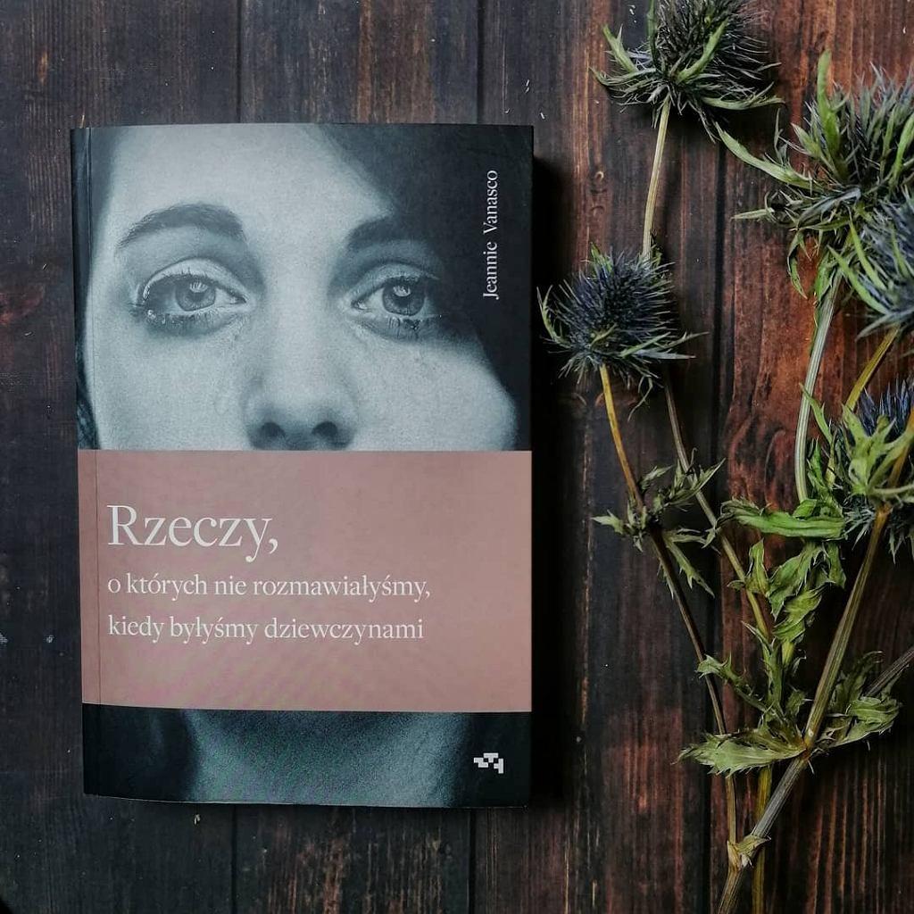 Książka 'Rzeczy, o których nie rozmawiałyśmy, kiedy byłyśmy dziewczynami', Jeannie Vanasco