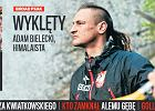 Sport.pl Ekstra. Adam Bielecki - zawsze pierwszy na szczycie