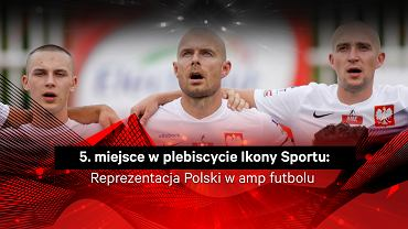 Reprezentacja Polski w amp futbolu 5. w plebiscycie Ikony Sportu