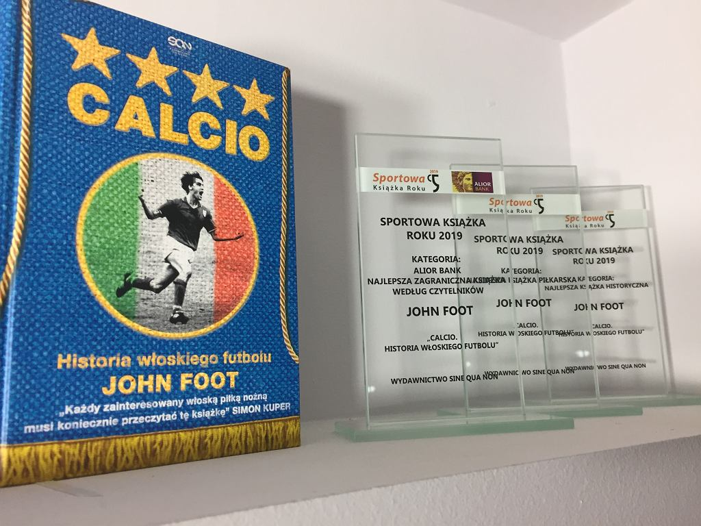 'Calcio. Historia włoskiego futbolu' - John Foot. Zwycięzca trzech kategorii plebiscytu Sportowa Książka Roku 2019.