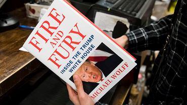 Książka 'Ogień i furia', która w USA wywołała polityczną burzę