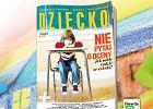 """Magazyn """"Dziecko"""" - nowy numer już w sprzedaży"""