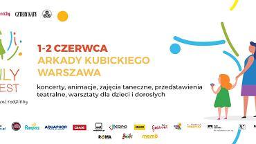 Family Fest - 1-2 czerwca, Arkady Kubickiego, Warszawa. Zapraszamy!