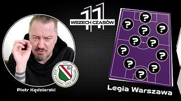 Piotr Kędzierski i jego 11 wszech czasów Legii Warszawa