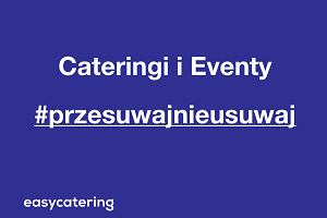 Branża cateringowa apeluje: Zmieniajcie terminy wydarzeń, ale nie rezygnujcie z nas!