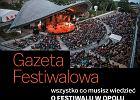 """Dodatek specjalny GAZETA FESTIWALOWA - 4 września z opolskim wydaniem """"WYBORCZEJ"""""""