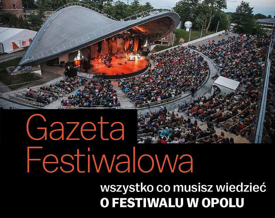 Dodatek specjalny GAZETA FESTIWALOWA - w piątek, 4 września z opolskim wydaniem 'WYBORCZEJ'