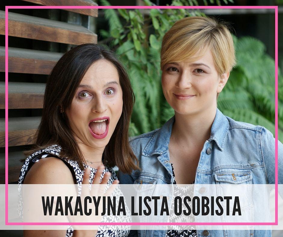 Wakacyjna Lista Osobista - Justyna Suchecka i Natalia Szostak