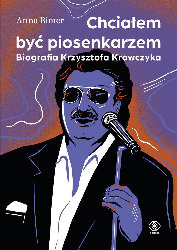 Chciałem być piosenkarzem. Biografia Krzysztofa Krawczyka