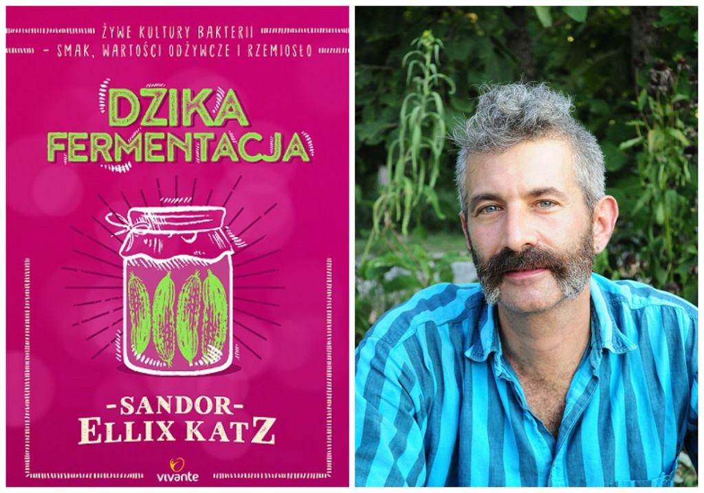 'Dzika fermentacja' Sandora Katza - kompletny przewodnik po sztuce fermentacji już w sprzedaży