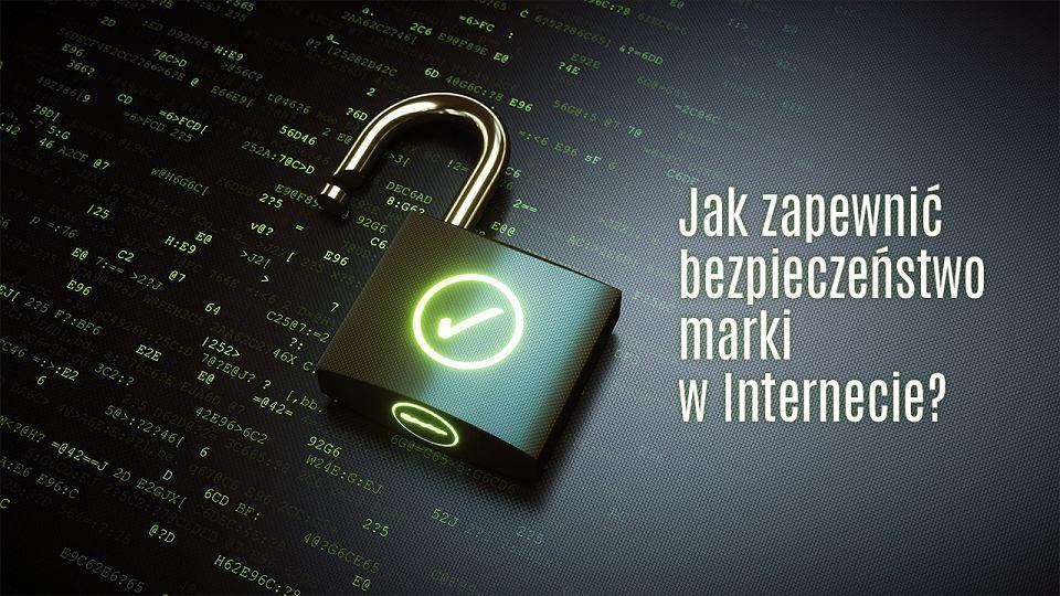 Jak zapewnić bezpieczeństwo marki (brand safety) w Internecie