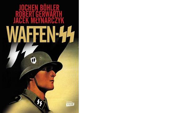 Jochen Boehler, Robert Gerwarth, Jacek Młynarczyk, 'Waffen SS'