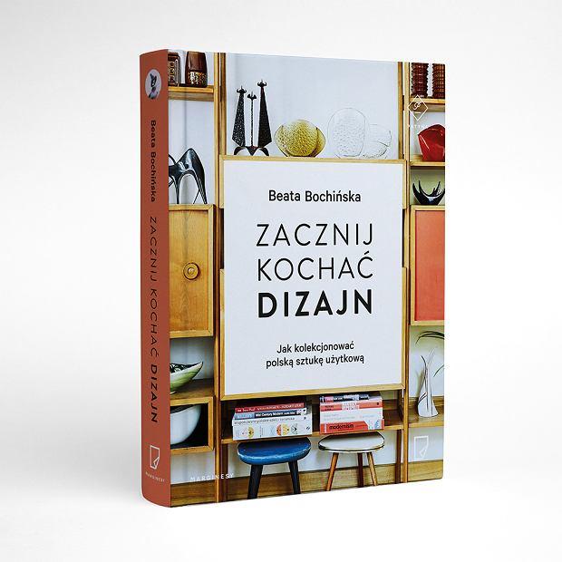 """""""Zacznij kochać dizajn"""" z nową książką Beaty Bochińskiej"""