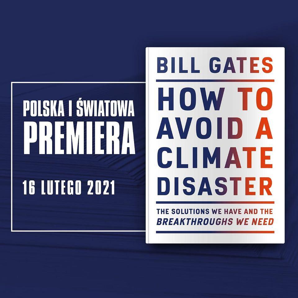 Bill Gates, 'How to avoid a climate disaster' ('Jak uniknąć katastrofy klimatycznej').