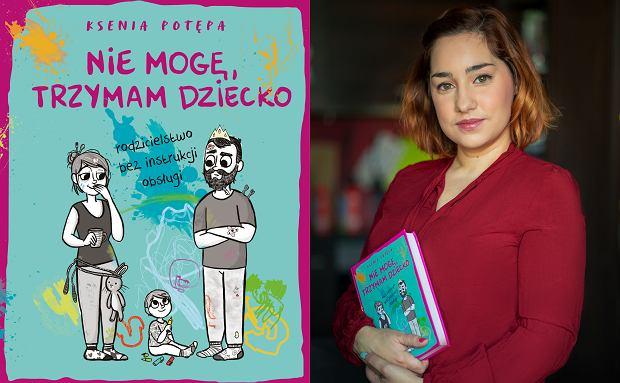 Ksenia Potępa, autorka książki 'Nie mogę, trzymam dziecko' (fot. Piotr Stach)