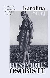 Książka 'Historie osobiste' Karoliny Sulej (fot. Materiały prasowe)