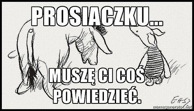 Och, Prosiaczku.