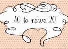 40 to nowe 20: nie bój się czterdziestki! [2 odcinki nowego cyklu]