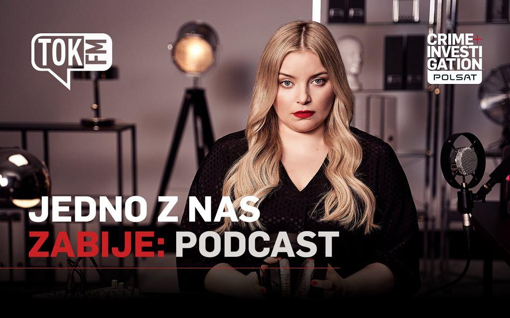 Jedno z nas zabije - cykl telewizji Crime&Investigation Polsat - w TOK FM w wersji podcastowej