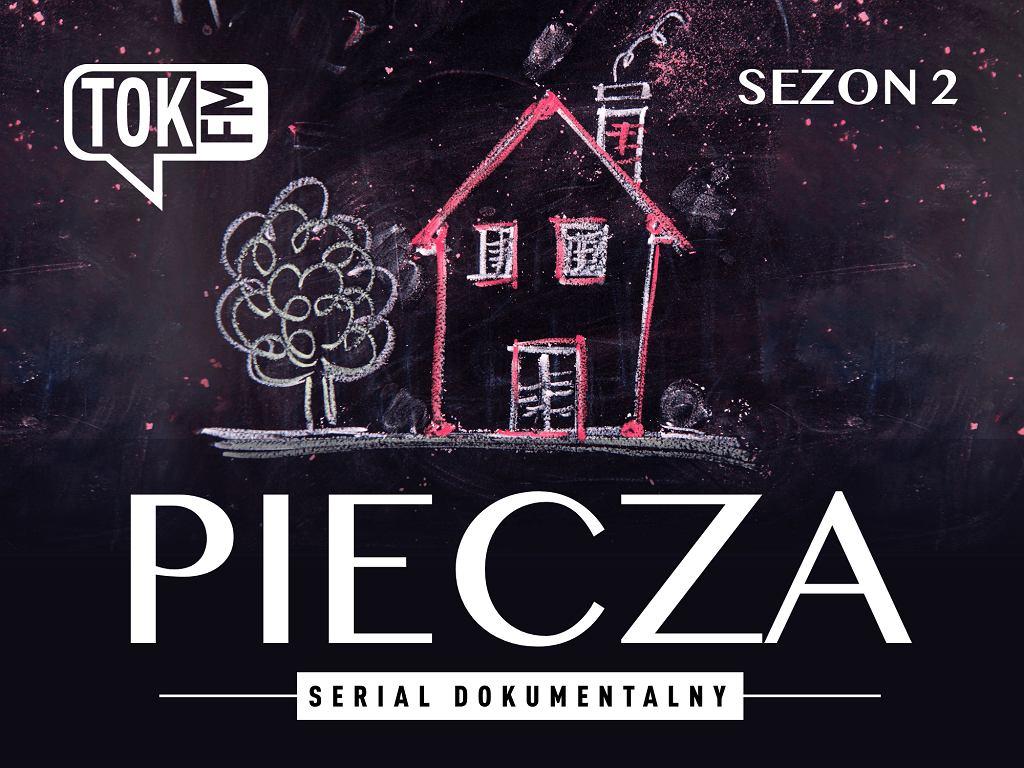 Radiowy serial dokumentalny 'Piecza' - sezon drugi
