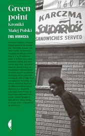 Ewa Winnicka 'Greenpoint. Kroniki Małej Polski' (Wydawnictwo Czarne) (fot. materiały prasowe wydawnictwa)