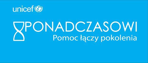 'PONADCZASOWI' - Unicef
