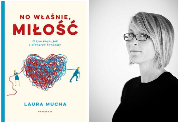 Laura Mucha, autorka książki 'No właśnie, miłość'