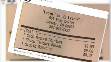 Restauracja dolicza do rachunku opłatę za głupie pytania.
