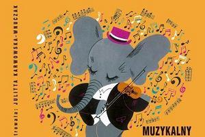 """""""Muzykalny słoń"""" i jego orkiestra znów w księgarniach"""